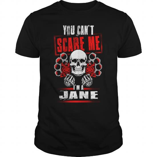 Jane You Can't Scare Me. I'm A Jane – Jane T Shirt, Jane Hoodie, Jane Family, Jane Tee, Jane Name, Jane Bestseller, Jane Shirt