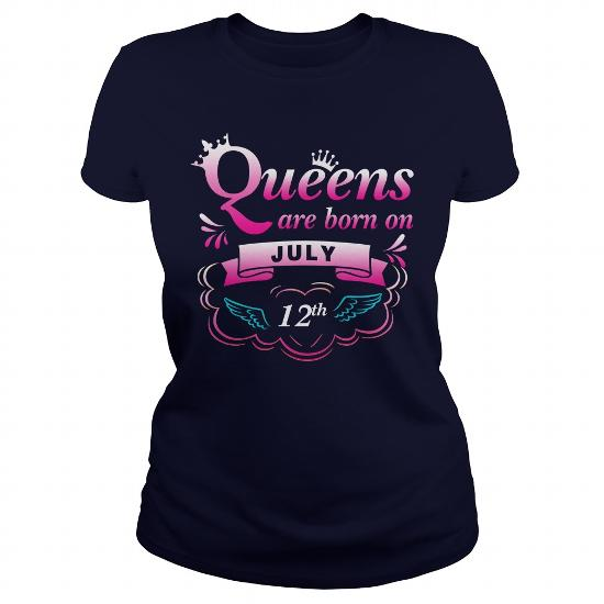July 12 Birthday T-Shirt,queens Are Born On July 12 Shirt,july 12 Birthday T-Shirt,birthday July 12 July 12 T Shirt,queens Born July 12 Shirt Hoodie Vneck Birthday