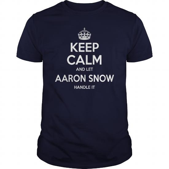 Keep Calm Aaron Snow, Keep Calm And Let Aaron Snow Handle It, Aaron Snow T-Shirt, Aaron Snow Tshirts,aaron Snow Shirts,keep Calm Aaron Snow,aaron Snow Hoodie Sweat Vneck
