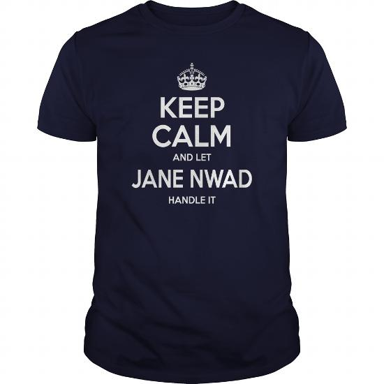 Jane Nwad Shirts, Keep Calm And Let Jane Nwad Handle It, Jane Nwad T-Shirt, Jane Nwad T Shirt, Jane Nwad Shirts, Keep Calm Jane Nwad, Jane Nwad Hoodie Sweat Vneck