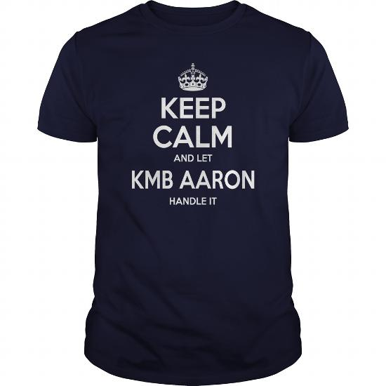 Kmb Aaron Shirts, Keep Calm And Let Kmb Aaron Handle It, Kmb Aaron T-Shirt, Kmb Aaron T Shirt, Kmb Aaron Shirts, Keep Calm Kmb Aaron, Kmb Aaron Hoodie Sweat Vneck