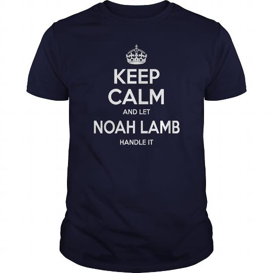 Noah Lamb Shirts, Keep Calm And Let Noah Lamb Handle It, Noah Lamb T-Shirt, Noah Lamb T Shirt, Noah Lamb Shirts, Keep Calm Noah Lamb, Noah Lamb Hoodie Sweat Vneck