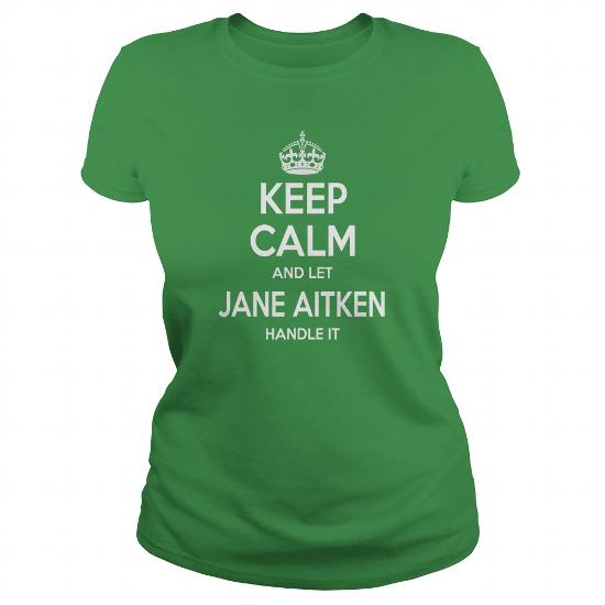 Jane Aitken Shirts, Keep Calm And Let Jane Aitken Handle It, Jane Aitken T-Shirt, Jane Aitken T Shirt, Jane Aitken Shirts, Keep Calm Jane Aitken, Jane Aitken Hoodie Sweat Vneck