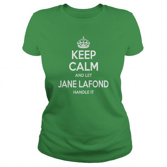 Jane Lafond Shirts, Keep Calm And Let Jane Lafond Handle It, Jane Lafond T-Shirt, Jane Lafond T Shirt, Jane Lafond Shirts, Keep Calm Jane Lafond, Jane Lafond Hoodie Sweat Vneck