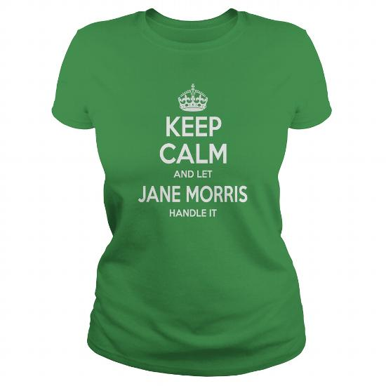 Jane Morris Shirts, Keep Calm And Let Jane Morris Handle It, Jane Morris T-Shirt, Jane Morris T Shirt, Jane Morris Shirts, Keep Calm Jane Morris, Jane Morris Hoodie Sweat Vneck