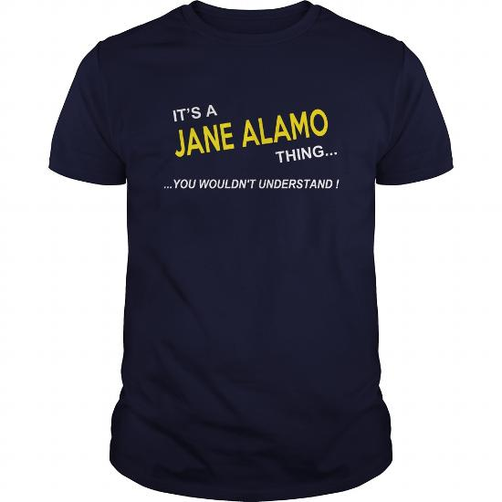 Jane Alamo, It's Jane Alamo Thing You Wouldnt Understand, Jane Alamo Tshirt, Jane Alamo Tshirts, Jane Alamo T-Shirts, Jane Alamo T-Shirt, Tee Shirt Hoodie Sweat Vneck