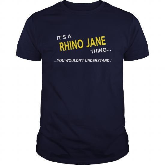 Rhino Jane, It's Rhino Jane Thing You Wouldnt Understand, Rhino Jane Tshirt, Rhino Jane Tshirts, Rhino Jane T-Shirts, Rhino Jane T-Shirt, Tee Shirt Hoodie Sweat Vneck