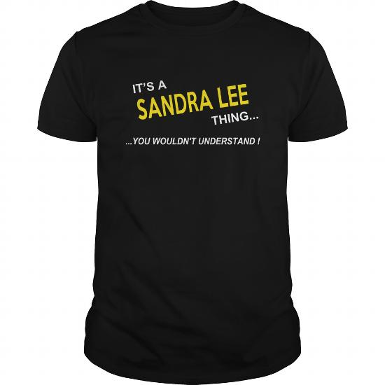 Sandra Lee, It's Sandra Lee Thing You Wouldnt Understand, Sandra Lee Tshirt, Sandra Lee Tshirts, Sandra Lee T-Shirts, Sandra Lee T-Shirt, Tee Shirt Hoodie Sweat Vneck