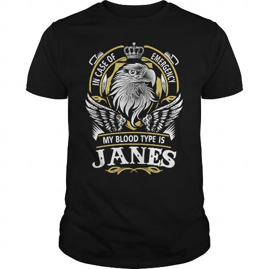 Janes In Case Of Emergency My Blood Type Is Janes – Janes T Shirt, Janes Hoodie, Janes Family, Janes Tee, Janes Name, Janes Bestseller, Janes Shirt