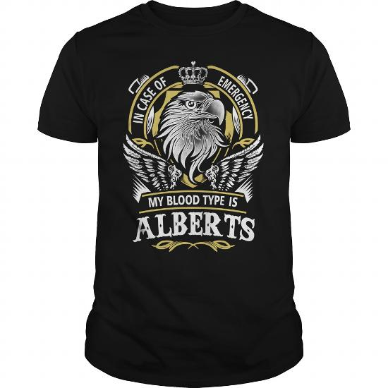 Alberts In Case Of Emergency My Blood Type Is Alberts – Alberts T Shirt, Alberts Hoodie, Alberts Family, Alberts Tee, Alberts Name, Alberts Bestseller, Alberts Shirt