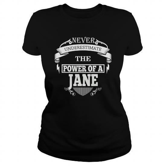 Jane Never Underestimate The Power Of Jane – Jane Name – Jane Name Gifts – Birthday Gifts For Jane – Jane Shirts – Jane T-Shirt – Best Sellers