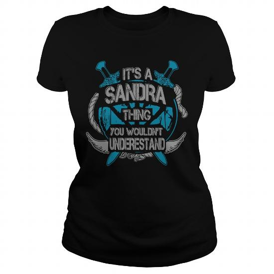 Sandra – It's Sandra Thing You Wouldn't Understand – Sandra Name – Sandra Thing – Sandra Name Gifts – Birthday Gifts For Sandra – Sandra Shirts – Sandra T-Shirt – Best Sellers