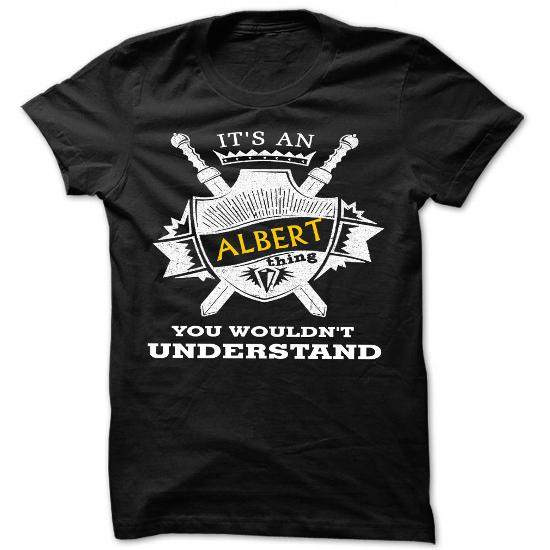Its An Albert Thing You Wouldnt Understand – Cool Name Shirt !!!