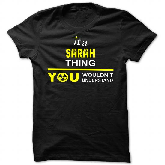 It Is Sarah Thing You Wouldnt Understand – Cool Name Shirt !