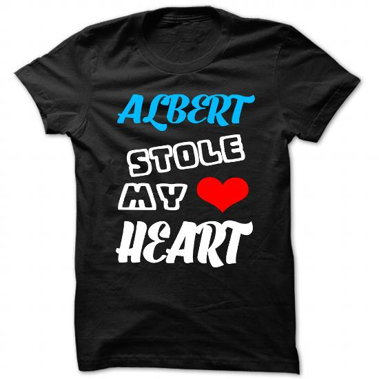 Albert Stole My Heart – Cool Name Shirt !