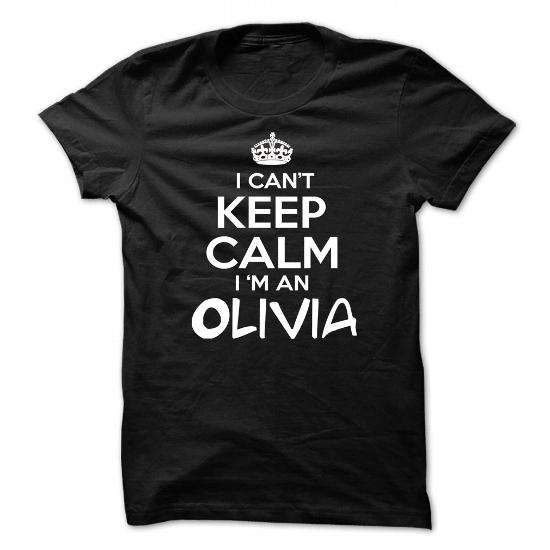 I Cant Keep Calm Im Olivia – Funny Name Shirt !!!