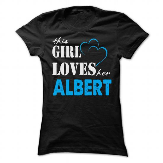 This Girl Love Her Albert – Funny Name Shirt !!!