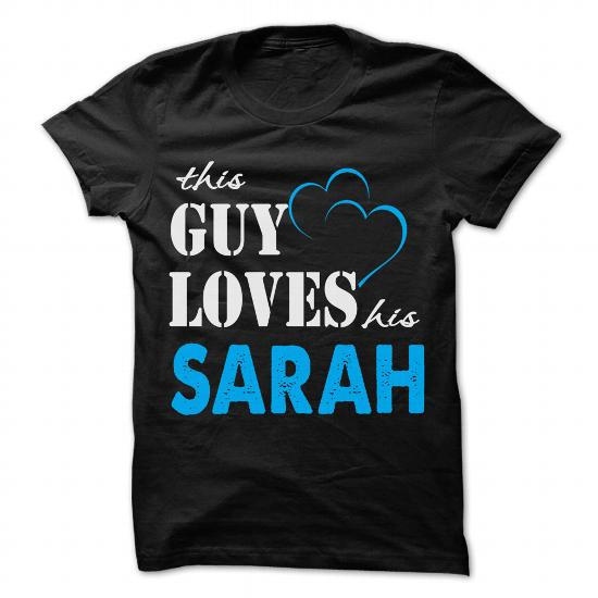 This Guy Love His Sarah – Funny Name Shirt !!!