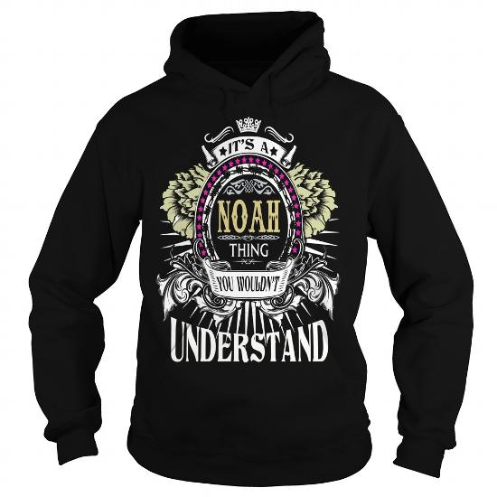 Noah . Its A Noah Thing You Wouldnt Understand T Shirt Hoodie Hoodies Yearname Birthday