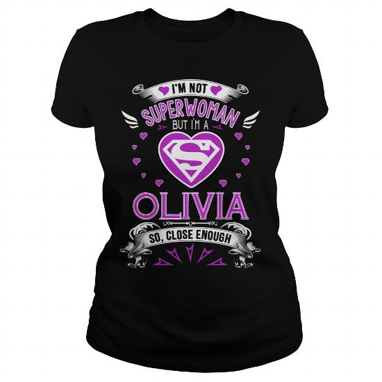 Olivia . I'm Not Superwoman But I'm A Olivia So, Close Enough