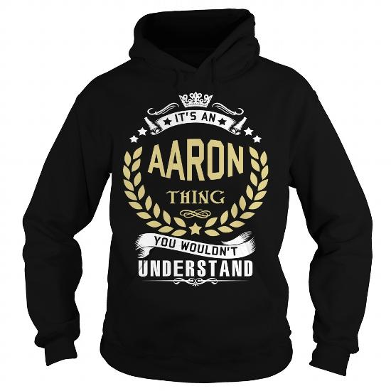 Aaron .its An Aaron Thing You Wouldnt Understand – Aaron Shirt, Aaron Hoodie, Aaron Hoodies, Aaron Year, Aaron Name, Aaron Birthday