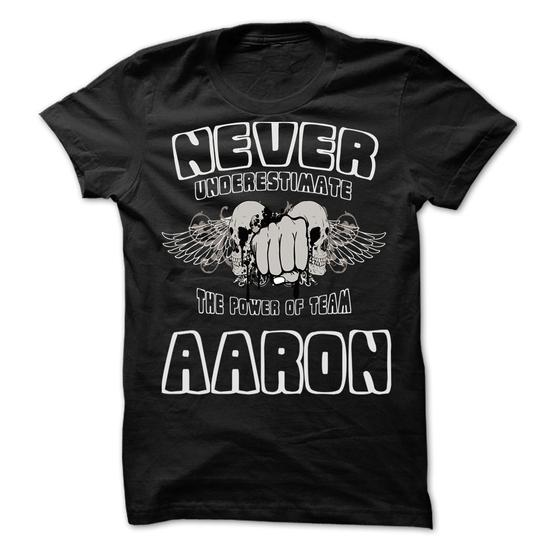Never Underestimate The Power Of Team Aaron 99 Cool Team Shirt