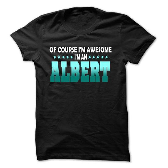 Of Course I Am Right Am Albert… – 99 Cool Name Shirt !