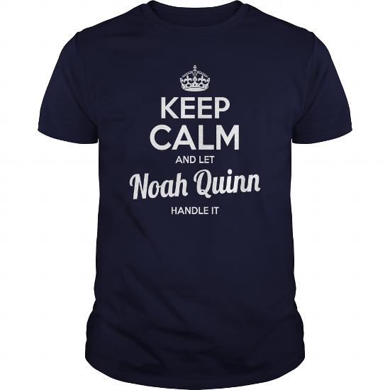 Noah Quinn Shirts Keep Calm And Let Noah Quinn Handle It Noah Quinn Tshirts Noah Quinn T-Shirts Name Shirts Noah Quinn My Name Noah Quinn Guys Ladies Tees Hoodie Sweat Vneck Shirt For Noah Quinn