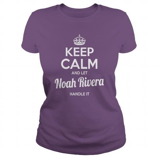 Noah Rivera Shirts Keep Calm And Let Noah Rivera Handle It Noah Rivera Tshirts Noah Rivera Tshirts Name Shirts Noah Rivera My Name Noah Rivera Tee Shirt Hoodie For Noah Rivera