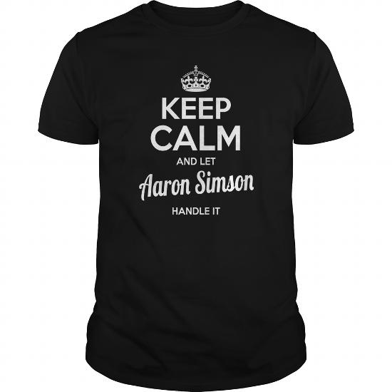 Aaron Simson Shirts Keep Calm And Let Aaron Simson Handle It Aaron Simson Tshirts Aaron Simson Tshirts Name Shirts Aaron Simson My Name Aaron Simson Tee Shirt Hoodie For Aaron Simson