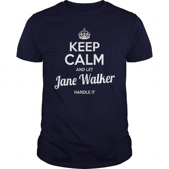 Jane Walker Shirts Keep Calm And Let Jane Walker Handle It Jane Walker Tshirts Jane Walker T-Shirts Name Shirts Jane Walker I Am Jane Walker Tee Shirt Hoodie