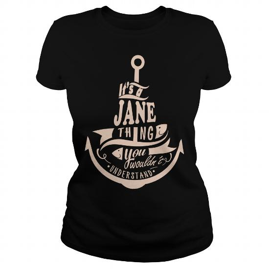 Jane Thing You Wouldn't Understand – Jane Name Shirt – Jane Shirt – Jane Name