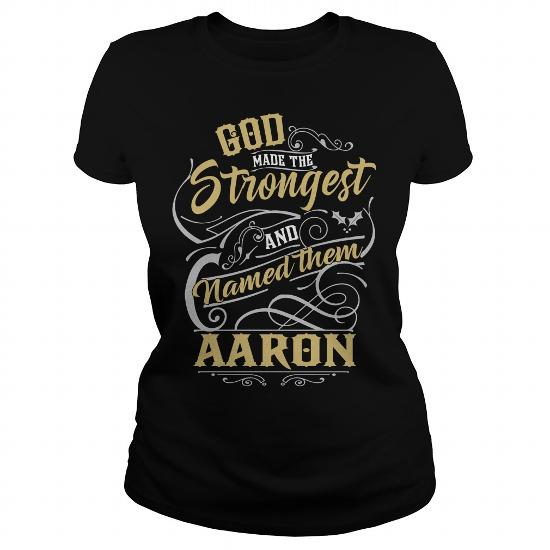 Aaron Shirt. God Made The Strongest And Named Them Aaron – Aaron T Shirt, Aaron Hoodie, Aaron Family, Aaron Tee, Aaron Name, Aaron Lover