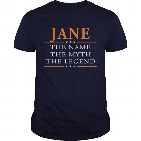 Jane The Name The Myth The Legend Jane Shirts Jane The Name The Myth The Legend My Name Is Jane I'm Jane T-Shirts Jane Shirts For Jane